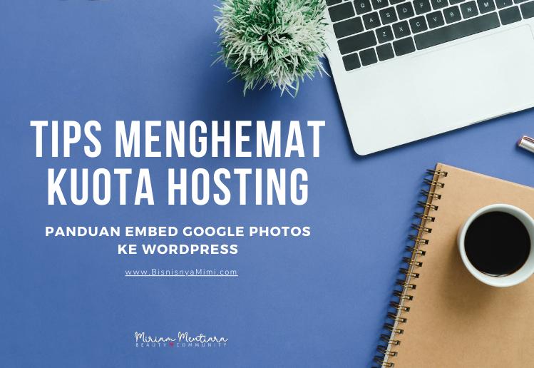 Panduan Embed Google Photos ke Wordpress